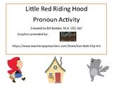 Little Red Riding Hood Pronoun Activity FREEBIE