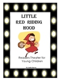 Little Red Riding Hood - Readers Theater - First, Second and Third Grades