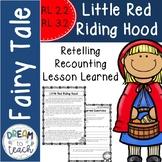 Little Red Riding Hood - Recount  Retell  Lessons  RL 2.2 RL 3.2