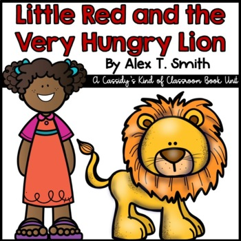 Little Red and the Very Hungry Lion Book Unit