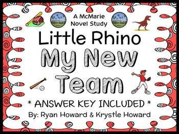 Little Rhino: My New Team (Howard) Novel Study / Comprehension  (28 pages)
