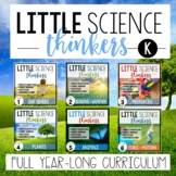 Little  SCIENCE Thinkers YEAR-LONG Kindergarten CURRICULUM