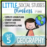 Little 1st Grade SOCIAL STUDIES Thinkers {UNIT 5: Geography}