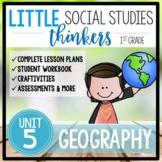 Little SOCIAL STUDIES Thinkers  {1st grade} UNIT 5: Geography