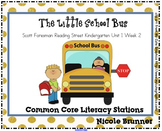 Little School Bus Reading Street Unit 1 Week 1 Common Core Literacy Stations