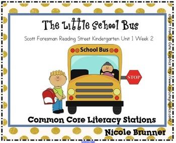 Little School Bus Reading Street Unit 1 Week 1 Common Core Literacy Stations