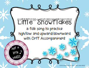 Little Snowflakes - a winter folk song for high/low upward/downward direction