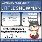 Winter Music Lesson ~ Little Snowman: Orff, Rhythm, Form and Instruments