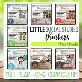 Little 1st grade Social Studies Thinkers YEAR-LONG CURRICULUM