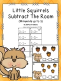 Little Squirrels Subtract The Room -Minuends To 5