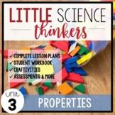 Little SCIENCE Thinkers UNIT 3: Properties