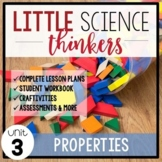 Little SCIENCE Thinkers UNIT 3: Properties {Kindergarten Science}