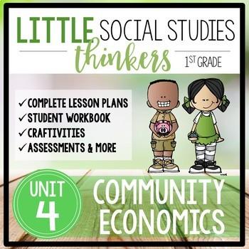 Little 1st Grade SOCIAL STUDIES Thinkers {UNIT 4: Community Economics}