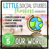 Little Social Studies Thinkers UNIT 5: Our World {Kindergarten Social Studies}