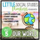 Little Social Studies Thinkers UNIT 5: Our World {Kindergarten Social Studies}
