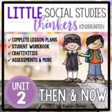 Little SOCIAL STUDIES Thinkers UNIT 2: Then and Now {Kindergarten Social Studies