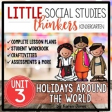 Little Social Studies Thinkers UNIT 3: Holidays Around the World (Kindergarten)