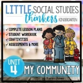Little Social Studies Thinkers UNIT 4: My Community /Kindergarten Social Studies