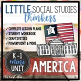 Little Social Studies Thinkers MINI-UNIT for K-1: America