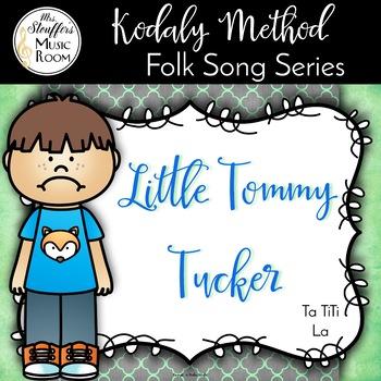 Little Tommy Tucker {Ta Ti-Ti} {La} Kodaly Method Folk Song File
