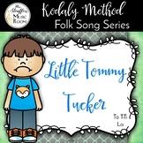 Little Tommy Tucker {Ta Ti-Ti} {La}
