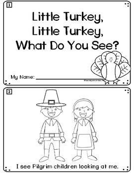 Thanksgiving Emergent Reader: Little Turkey, Little Turkey, What Do You See?