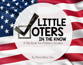 Little Voters in the Know!: An Election 2016 Flip Book