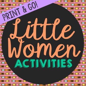 Little Women Novel Unit Study Activities, Book Companion Worksheets, Project