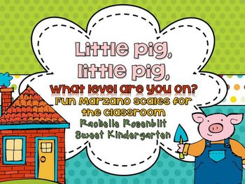 Little pig, little pig, what level are you on? {Fun classroom Marzano Scales}