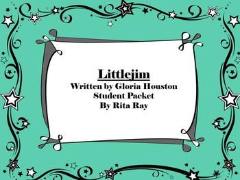 Littlejim Student Novel Study Packet Written by Gloria Houston