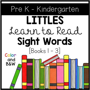 Littles Learn to Read Sight Words: Easy Readers Books 1 - 3
