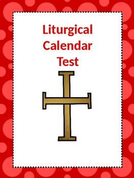 Liturgical Calendar Test*Editable