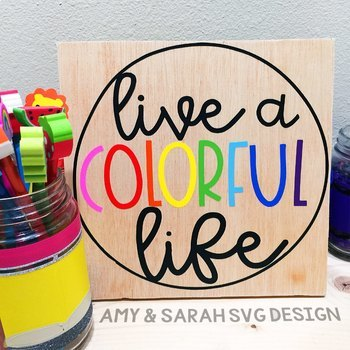 Live A Colorful Life SVG Design