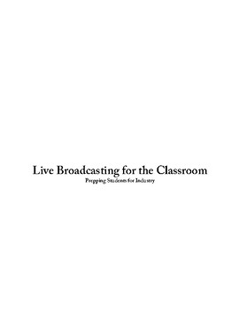 Live Broadcasting in the Classroom