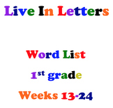 Live In Letters 1st Grade Word List: Weeks 13-24