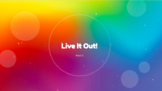 Live It Out: A Small Group Counseling Curriculum for LGBTQ+ Youth