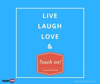 Live. Laugh. Love. & Teach On!