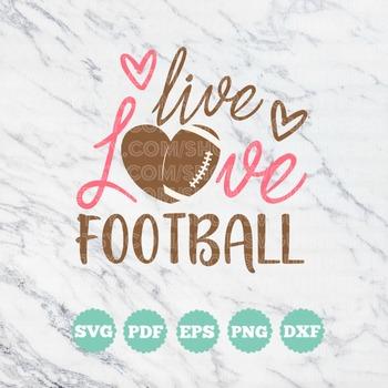 Live Love Football   SVG Cut files - Dxf - Eps - SVG - Pdf   Vinyl Cutting File