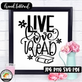 Live Love Read SVG Design