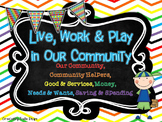 Live, Work & Play in Our Community {Community, Community Helpers & Economics}