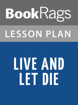 Live and Let Die Lesson Plans