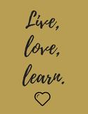Live, love, learn. Motivational classroom print.