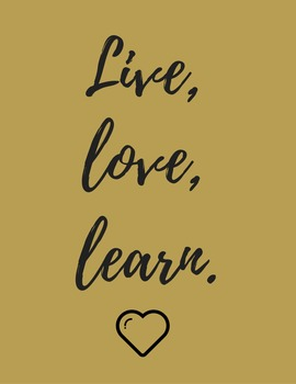 Live, love, learn. Motivational classroom print.
