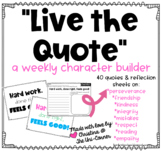 Live the Quote- Quote of the Week Character Building or Cl