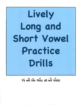 Lively Long and Short Vowel Drills