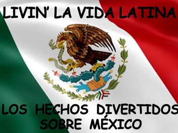 Livin' La Vida Latina - Fun Facts about Mexico in Spanish