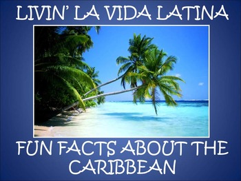 Livin' La Vida Latina - Fun Facts about the Caribbean in English