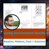 Living Environment TEST BUNDLE: Baseline, Midterm, and Fin