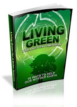 Living Green For Better Tomorrow