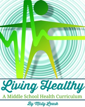 Living Healthy: A Middle School Health Curriculum